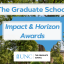 The Graduate School Impact and Horizon Awards